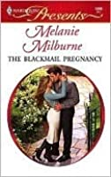 The Blackmail Pregnancy (Harlequin Presents Series