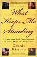 What Keeps Me Standing: Letters from Black Grandmothers on Peace, Hope and Inspiration