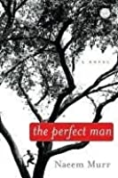 The Perfect Man: A Novel