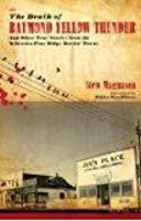 The Death of Raymond Yellow Thunder: And Other True Stories from the Nebraska–Pine Ridge Border Towns