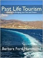 Past Life Tourism - Gateway to Bridging your Past and Future