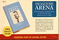The Man In The Arena: Selected Speeches, Letters & Essays (Armed Services Edition)