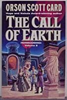 The Call of Earth (Homecoming Saga, #2)