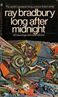 Long After Midnight: 22 Hauntings & Celebrations