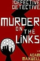 Murder on the Links (Defective Detective)