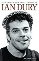 Sex, Drugs and Rock 'n' Roll - The Life of Ian Dury
