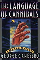 The Language of Cannibals (A Mongo Mystery, #8)
