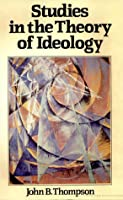 Studies In The Theory Of Ideology
