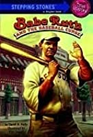 Babe Ruth and the Baseball Curse (Totally True Adventures)