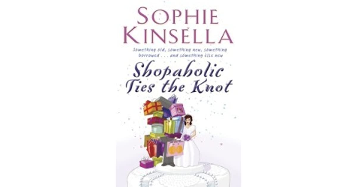 Sophie Kinsella Quote You Can Want And Want And Want But: Shopaholic Ties The Knot (Shopaholic, #3) By Sophie