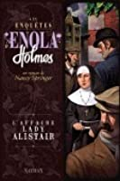 L'affaire Lady Alistair (Les enquêtes d'Enola Holmes, #2)