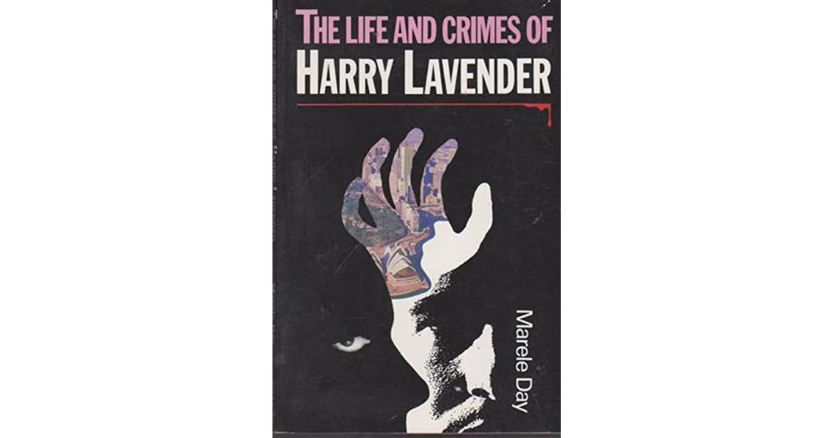 life and crimes harry lavender marele day Amazonin - buy the life and crimes of harry lavender (claudia valentine thrillers) book online at best prices in india on amazonin read the life and crimes of.