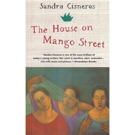 the house on mango street by The house on mango street in 1984, the house on mango street was first published this is the first novel by sandra cisneros born in chicago, cisneros is a chicana.