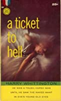 A Ticket to Hell