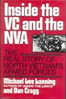 Inside the VC and NVA: The Real Story Of North Vietnam's Armed Forces