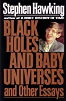 black holes and baby universes by stephen hawking — reviews    black holes and baby universes and other essays