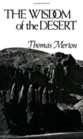 The Wisdom of the Desert: Sayings from the Desert Fathers of the Fourth Century