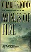 Wings of Fire: An Inspector Ian Rutledge Mystery