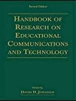 Handbook of Research on Educational Communications and Technology: A Project of the Association for Educational Communications and Technology