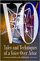 VO: Tales and Techniques of a Voiceover Actor