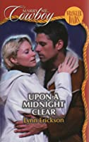 Upon a Midnight Clear (Marry Me, Cowboy - Wrangler Dads, #4)