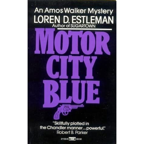 Motor City Blue Amos Walker 1 By Loren D Estleman