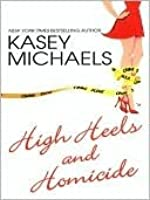 High Heels and Homicide (Maggie Kelly Series #4)