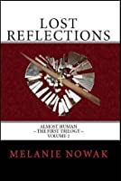 Lost Reflections (Almost Human, The First Trilogy, #2)