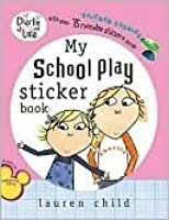 My School Play Sticker Book (Charlie and Lola Series)