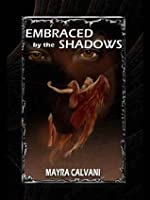 Embraced by the Shadows