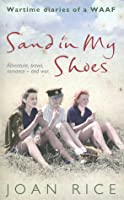 Sand in My Shoes: Wartime diaries of a WAAF