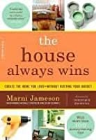 The House Always Wins: Create the Home You Love - Without Busting Your Budget
