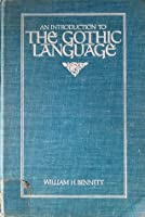 An Introduction to the Gothic Language (Introduction to the Older Languages of Europe, Vol. 2)