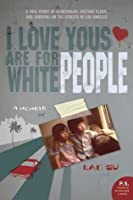 I Love Yous Are for White People