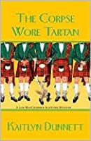 The Corpse Wore Tartan (A Liss MacCrimmon Mystery #4)