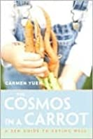 The Cosmos in a Carrot