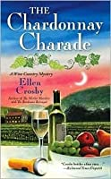 The Chardonnay Charade: A Wine Country Mystery