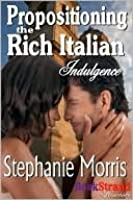 Propositioning the Rich Italian