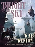 Bright of the Sky (Entire and the Rose, #1)