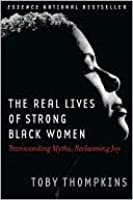 Real Lives of Strong Black Women