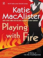 Playing with Fire (Silver Dragons Series, #1)