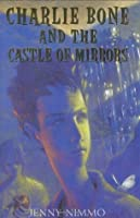 Charlie Bone and the Castle of Mirrors (The Children of the Red King, #4)