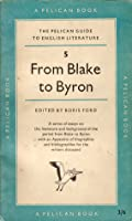 The Pelican Guide to English Literature, Volume 5: From Blake to Byron