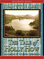 The Tale of Holly How (Cottage Tales of Beatrix Potter Series #2)