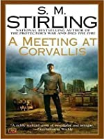 A Meeting at Corvallis (Emberverse Series #3)