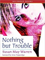 Nothing But Trouble: P. J. Sugar Series, Book 1