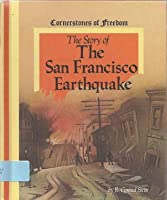 Story of the San Francisco Earthquake (Cornerstones of Freedom (Paperback))