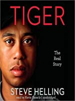 Tiger: The Real Story: The Real Story