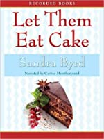 Let Them Eat Cake (French Twist, #1)