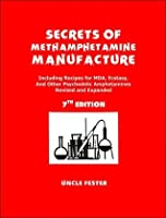 Secrets of Methamphetamine Manufacture: Including Recipes for MDA, Ecstasy and Other Psychedelic Amphetamines